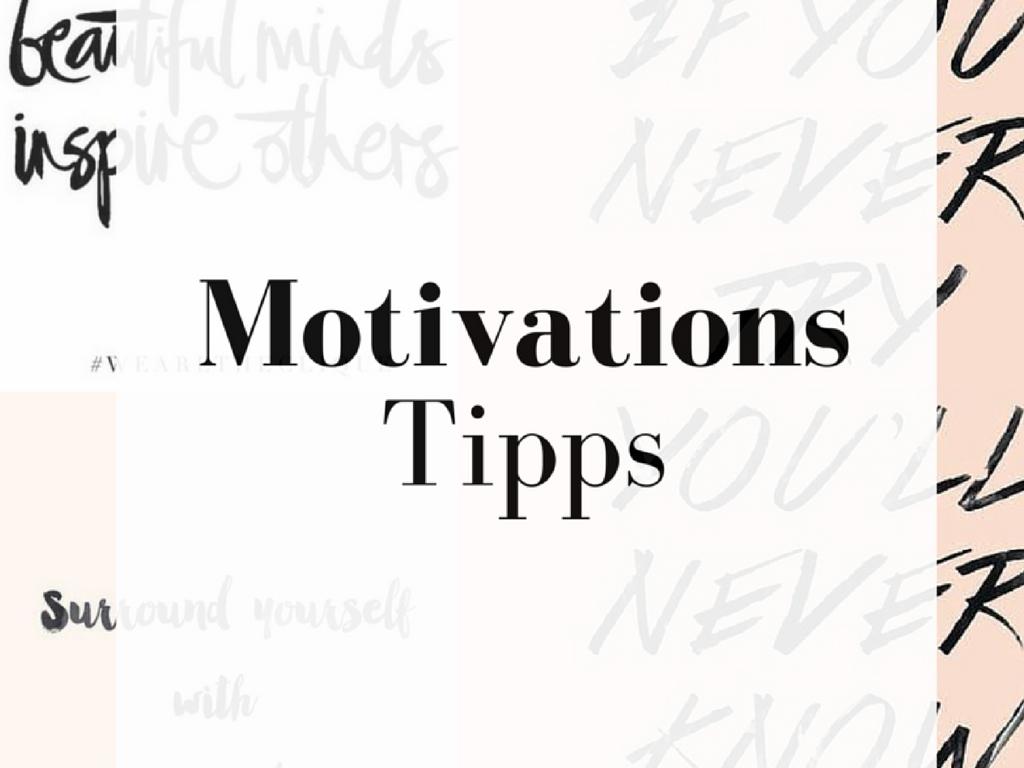 10 Tipps für mehr Motivation im Alltag