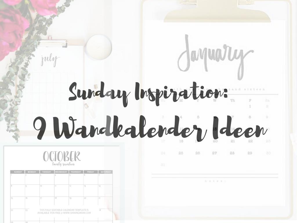 Sunday Inspiration: 9 Wandkalender