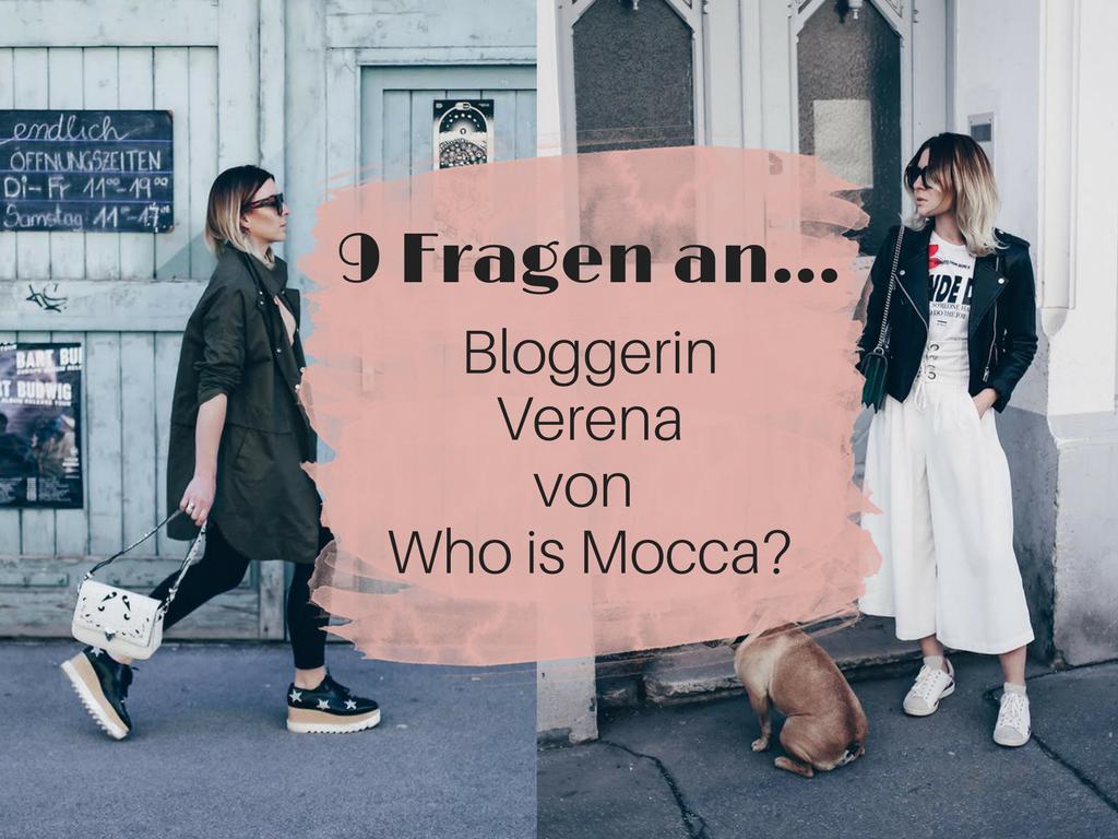 9 Fragen an . . . Bloggerin Verena von Who is Mocca?