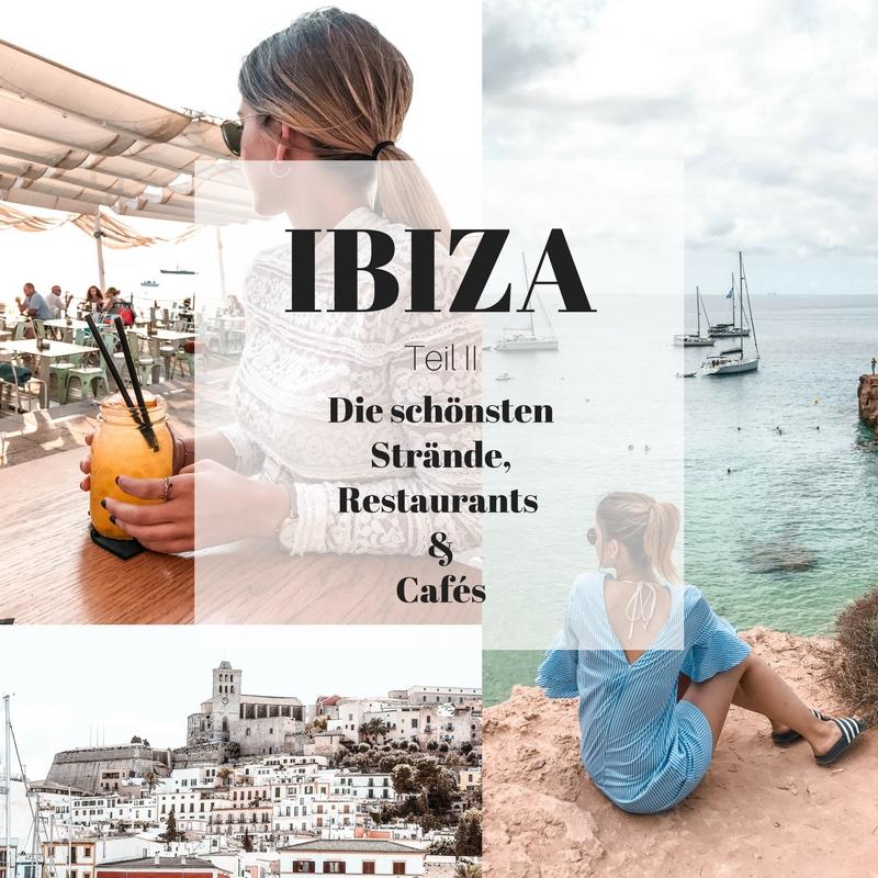 IBIZA Tipps: Die schönsten Strände, Cafés & Restaurants